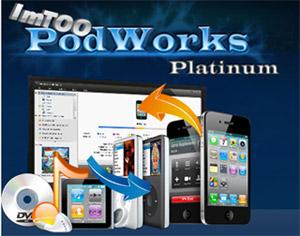 轉換DVD視訊和音訊檔案 ImTOO PodWorks Platinum v5.4.5
